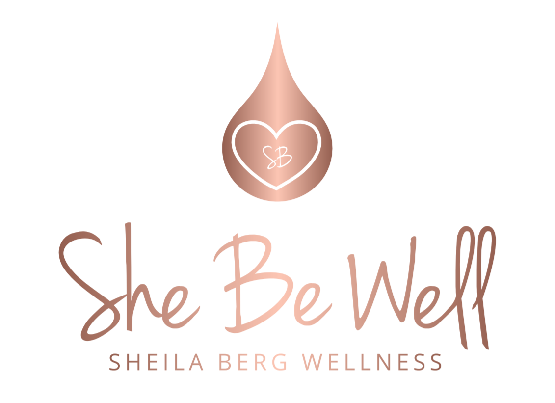 Sheila Berg Wellness ~ She Be Well